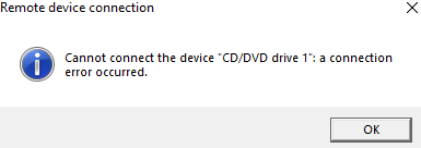 Cannot connect the device CD/DVD drive